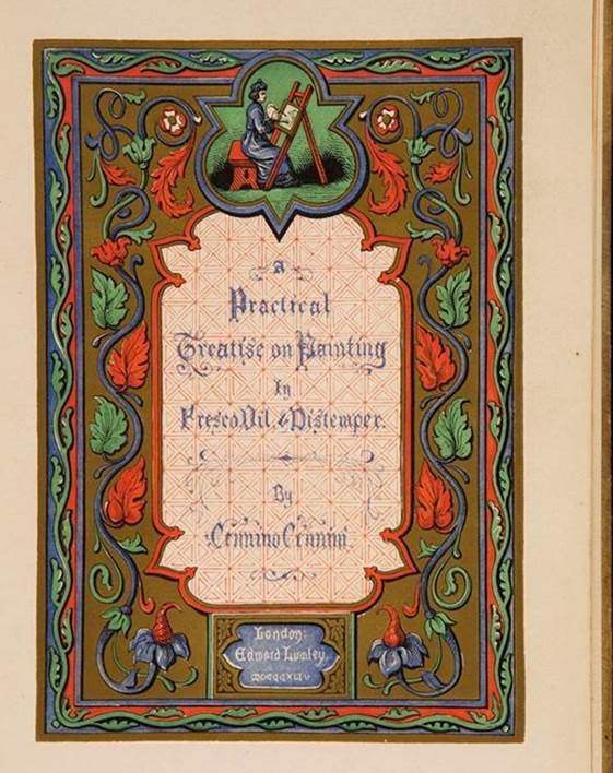 Cennino Cennini, A Treatise on Painting written by Cennino Cennini in the year 1437 … translated by Mrs Merrifield (London, 1844)